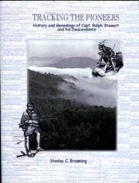 image of Tracking The Pioneers: History And Genealogy Of Capt. Ralph Stewart And His Descendants