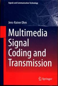 Multimedia Signal Coding and Transmission (Signals and Communication Technology)