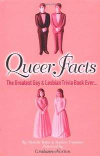 Queer Facts : The Greatest Gay and Lesbian Trivia Book Ever