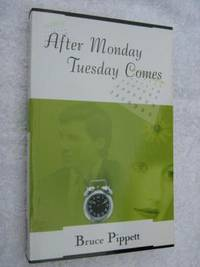 After Monday Tuesday Comes by Bruce Pippett - Paperback - 2003 - from Manyhills Books (SKU: 06120214)