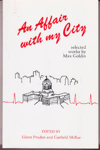 An Affair with My City: Selected Works of Max Goldin