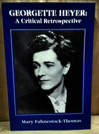 Georgette Heyer:  A Critical Retrospective