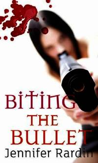 image of Biting The Bullet: Book three in the Jaz Parks sequence