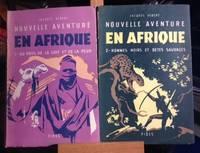 Nouvelle aventure en Afrique: I-au pays de la soif et de la peur.  II- hommes noirs et bêtes sauvages...