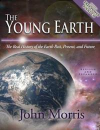 image of The Young Earth : The Real History of the Earth: Past, Present, and Future