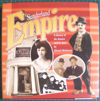 Sunderland Empire - A History of the Theatre and its Stars