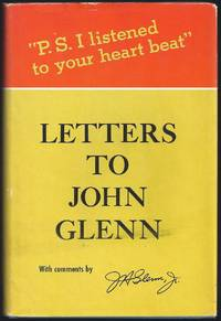 "P.S. I Listened To Your Heartbeat"" Letters To John Glenn by  John Glenn - 1st Edition 1st Printing - 1964 - from Granada Bookstore  (Member IOBA) (SKU: 033625)"