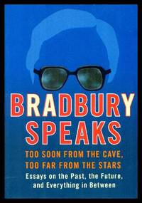 image of BRADBURY SPEAKS - Too Soon from the Cave, Too Far from the Stars