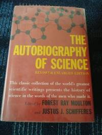 The Autobiography Of Science (Revised & Enlarged Edition)