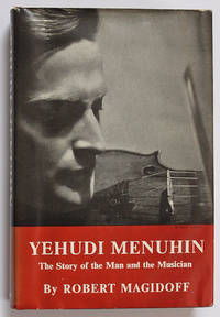 Yehudi Menuhin: The Story of the Man and the Musician