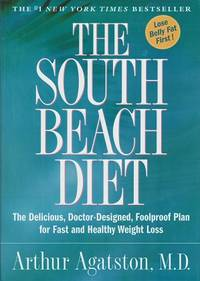 image of The South Beach Diet:   The Delicious, Doctor-Designed, Foolproof Plan for  Fast and Healthy Weight Loss