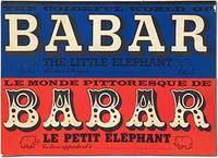 [cover title]: The Colorful World of Babar The Little Elephant / Le Monde Pittoresque De Babar Le...