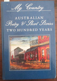 My Country: Australian Poetry & Short Stories - Two Hundred Years (Volume 2, 1930s-1980s)