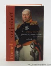 Cornelis Kraijenhoff 1758-1840. Een loopbaan onder vijf regeervormen