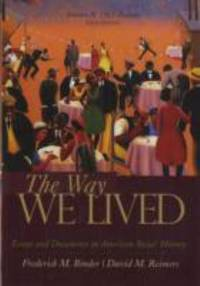 The Way We Lived Vol. 2 : Essays and Documents in American Social History, 1865-Present