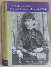 Kate M Cleary - A Literary Biography With Selected Works