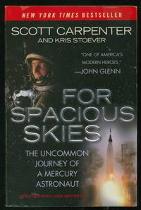image of For Spacious Skies: The Uncommon Journey of a Mercury Astronaut