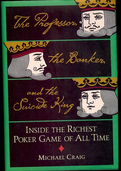 2005. CRAIG, Micheal. THE PROFESSOR, THE BANKER, AND THE SUICIDE KING. NY: Warner Books, . 8vo., boa...
