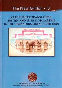 A Culture of Translation: British and Irish Scholarship in the Gennadius Library (1740-1840)