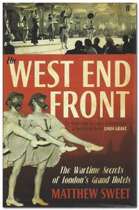 image of The West End Front The Wartime Secrets of London's Grand Hotels