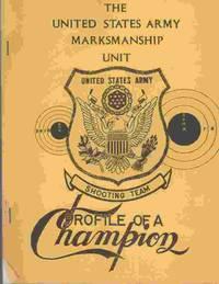 The United States Army Marksmanship Training Unit, Profile of a Champion