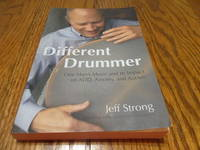 Different Drummer; One Man's music and its Impact on ADD, Anxiety and Autism