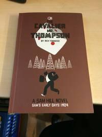 image of The Cavalier Mr. Thompson. A Sam Hill Novel. Sam's Early Days: 1924
