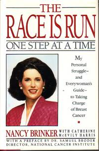 image of Race Is Run - One Step At A Time My Personal Struggle and Everywoman's  Guide to Taking Charge of Breast Cancer