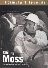 Stirling Moss: The Champion without Crown (Formula 1 Legends S.)