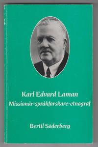 Karl Edvard Laman:   Missionar, sprakforskare, etnograf