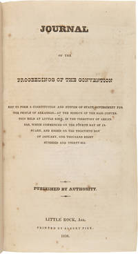 JOURNAL OF THE PROCEEDINGS OF THE CONVENTION MET TO FORM A CONSTITUTION AND SYSTEM OF STATE GOVERNMENT FOR THE PEOPLE OF ARKANSAS...