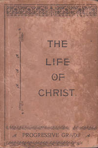 Outline Biographical Course: The Life of Christ in Nine Parts: Progressive Grade with Written-Answer Questions for Young People and Adults (The Bible Study Union or Blakeslee Graded Lessons)