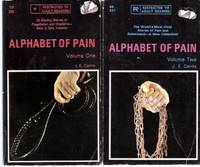 Alphabet of Pain -26 blazing Stories of Flagellation and Discipline, Volume 1 ---with Alphabet of Pain, the World's Most vivid Stories of pain and Submission, a Further A - Z of Sado-Masochism, Volume 2 --- Two Books