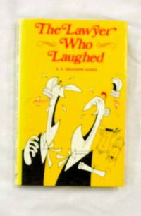 The Lawyer Who Laughed by  A.S Gillespie-Jones  - 1st Edition  - 1978  - from Adelaide Booksellers (SKU: BIB314274)