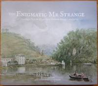 The Enigmatic Mr Strange. Creating a Past : the life and art of Frederick Strange c1807-1873.