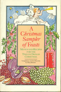 A CHRISTMAS SAMPLER OF FEASTS : Menus and Recipes for the Twelve Days of Christmas