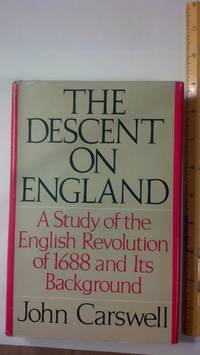 The Descent on England: A Study of the English Revolution of 1988 and Its Backgrouind