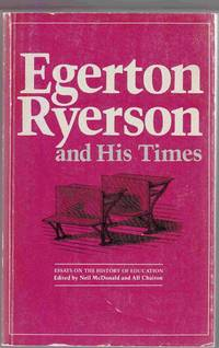 Egerton Ryerson and His Times