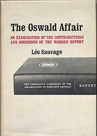 The Oswald Affair. an Examination of the Contradictions and Omissions of  the Warren Report.