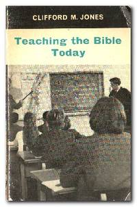 Teaching the Bible Today A Book for Students and Teachers