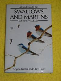 Helm, A Handbook to the Swallows and Martins of the World by  Chris Rose Angela Turner - First Edition - 1989 - from Pullet's Books (SKU: 000864)