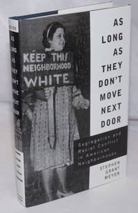 image of As Long As They Don't Move Next Door: Segregation and Racial Conflict in American Neighborhoods