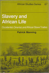 Slavery and African Life: Occidental, Oriental, and African Slave Trades (African Studies Series,...