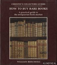 image of How to buy rare books: a practical guide tot the antiquarian book market