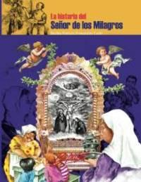 La historia del Señor de los Milagros: Una Historia de Fe (Spanish Edition)