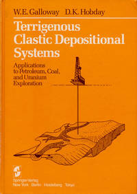Terrigenous Clastic Depositional Systems Applications to Petroleum, Coal,  and Uranium Exploration