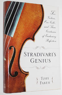 image of Stradivari's Genius: Five Violins, One Cello, and Three Centuries of Enduring Perfection