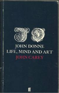 John Donne: Life, Mind and Art