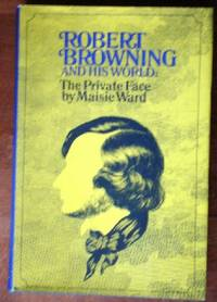 image of Robert Browning and His World: THe Private Face