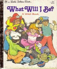What Will I Be?  A Wish Book
